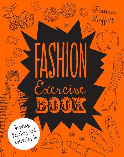 Fashion Exercise Book: Drawing, Doodling and Colouring in - Colouring Books (Paperback)