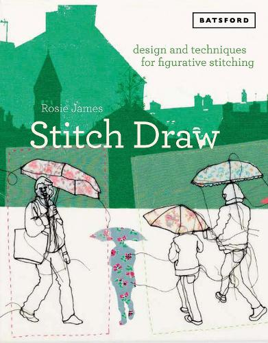 Stitch Draw: Sketching and drawing in stitch and textile art (Hardback)