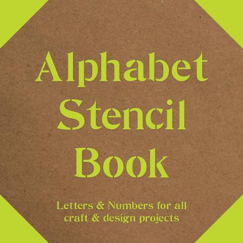 Alphabet Stencil Book: Letters and Numbers for craft and design projects (Paperback)