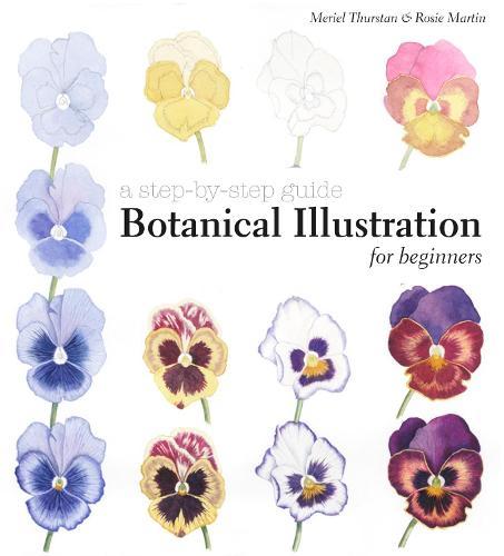 Botanical Illustration for Beginners: A Step-by-Step Guide (Hardback)