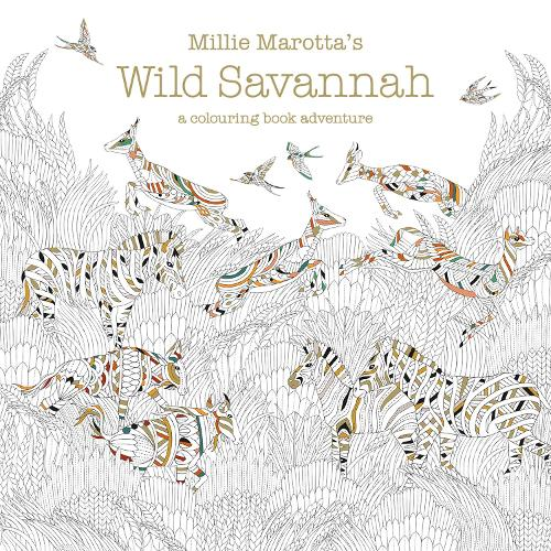 Millie Marotta's Wild Savannah: a colouring book adventure - Millie Marotta 3 (Paperback)