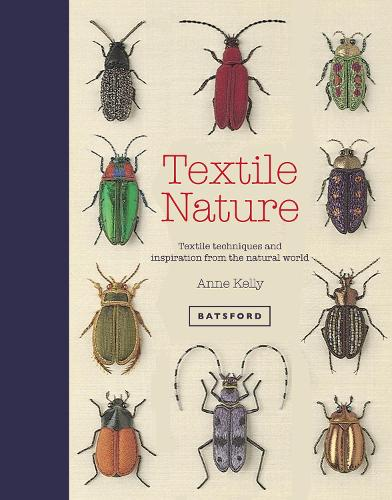Textile Nature: Embroidery techniques inspired by the natural world (Hardback)