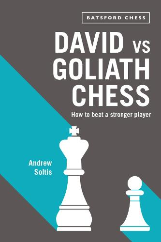 David vs Goliath Chess: How to Beat a Stronger Player (Paperback)