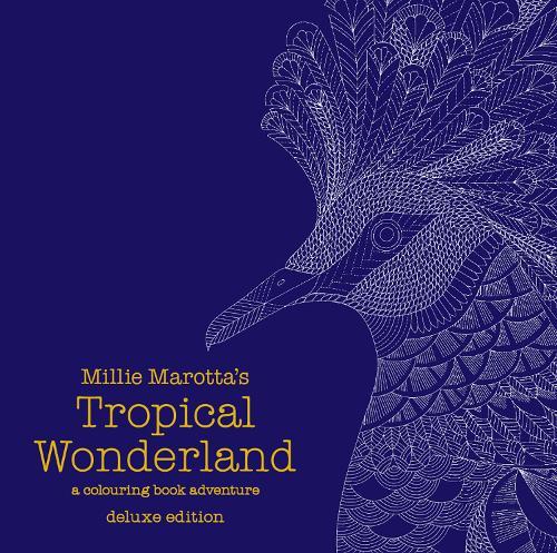 Millie Marotta's Tropical Wonderland Deluxe Edition: a colouring book adventure - Millie Marotta 14 (Hardback)
