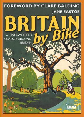 Britain by Bike: Foreword by Clare Balding (Hardback)