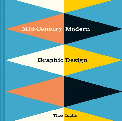 Mid-Century Modern Graphic Design (Hardback)