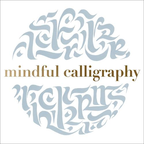 Mindful Calligraphy: Beautiful Mark Making (Paperback)