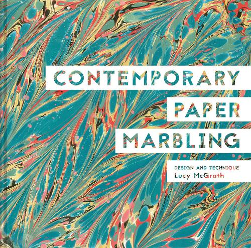 Contemporary Paper Marbling: Design and Technique (Hardback)