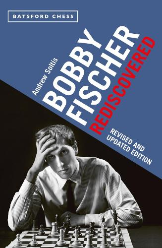 Revised and Updated Edition Bobby Fischer Rediscovered (Paperback)