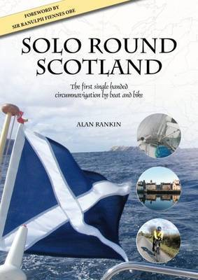 Solo Round Scotland: The First Single Handed Circumnavigation by Boat and Bike (Paperback)