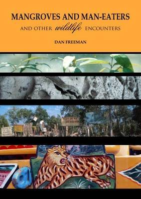 Mangroves and Man-Eaters: and Other Wildlife Encounters (Paperback)