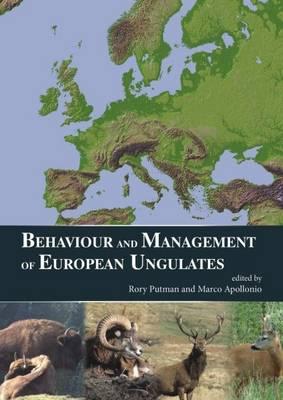 Behaviour and Management of European Ungulates (Hardback)