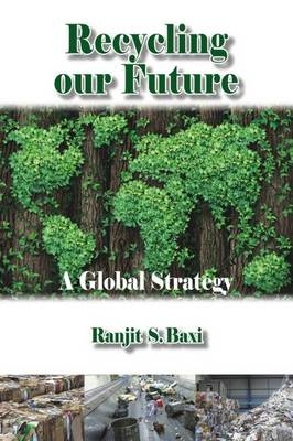 Recycling Our Future: A Global Strategy (Paperback)