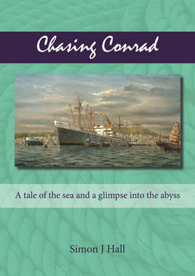 Chasing Conrad: A tale of the sea and a glimpse into the abyss (Paperback)