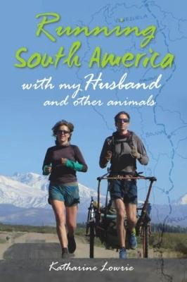 Running South America: With My Husband and Other Animals (Paperback)