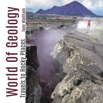 World of Geology: Travels of Rocky Places (Paperback)