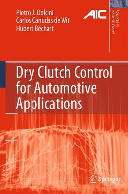 Dry Clutch Control for Automotive Applications - Advances in Industrial Control (Hardback)