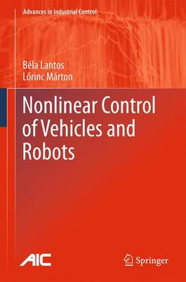 Nonlinear Control of Vehicles and Robots - Advances in Industrial Control (Hardback)