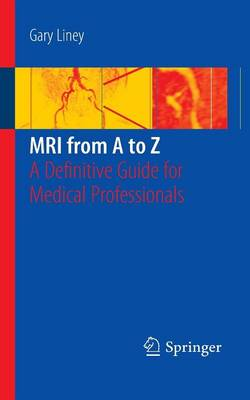 MRI from A to Z: A Definitive Guide for Medical Professionals (Paperback)