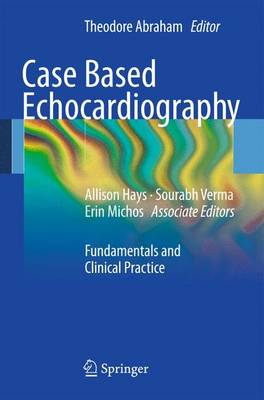 Case Based Echocardiography: Fundamentals and Clinical Practice (Paperback)