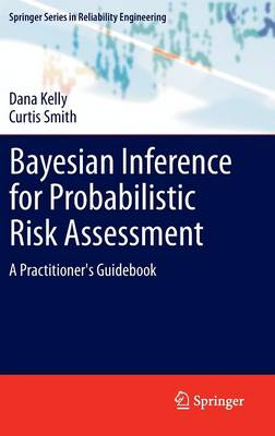 Bayesian Inference for Probabilistic Risk Assessment: A Practitioner's Guidebook - Springer Series in Reliability Engineering (Hardback)