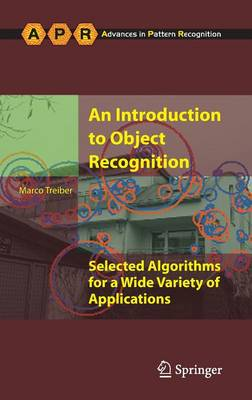 An Introduction to Object Recognition: Selected Algorithms for a Wide Variety of Applications - Advances in Computer Vision and Pattern Recognition (Hardback)