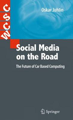 Social Media on the Road: The Future of Car Based Computing - Computer Supported Cooperative Work 50 (Hardback)