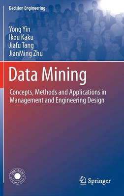 Data Mining: Concepts, Methods and Applications in Management and Engineering Design - Decision Engineering (Hardback)
