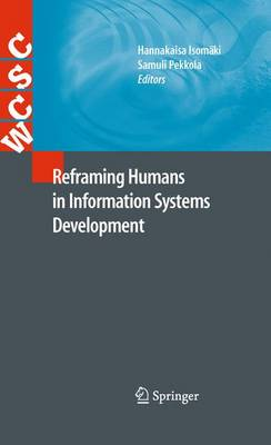Reframing Humans in Information Systems Development - Computer Supported Cooperative Work (Hardback)