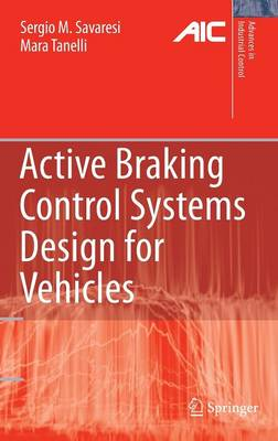Active Braking Control Systems Design for Vehicles - Advances in Industrial Control (Hardback)