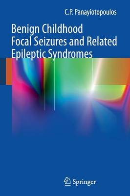 Benign Childhood Focal Seizures and Related Epileptic Syndromes (Paperback)