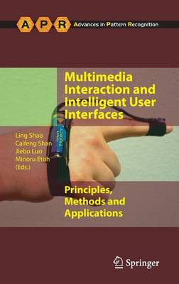 Multimedia Interaction and Intelligent User Interfaces: Principles, Methods and Applications - Advances in Computer Vision and Pattern Recognition (Hardback)
