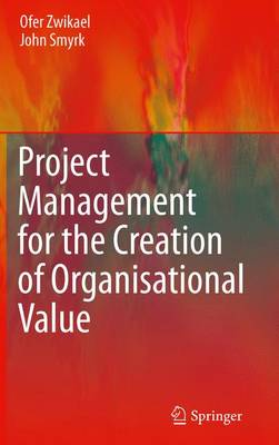 Project Management for the Creation of Organisational Value (Hardback)