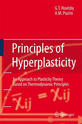 Principles of Hyperplasticity: An Approach to Plasticity Theory Based on Thermodynamic Principles (Paperback)