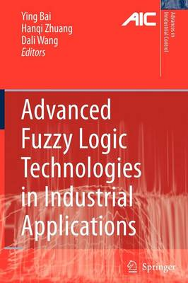 Advanced Fuzzy Logic Technologies in Industrial Applications - Advances in Industrial Control (Paperback)