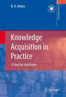 Knowledge Acquisition in Practice: A Step-by-step Guide - Decision Engineering (Paperback)