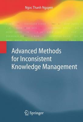 Advanced Methods for Inconsistent Knowledge Management - Advanced Information and Knowledge Processing (Paperback)