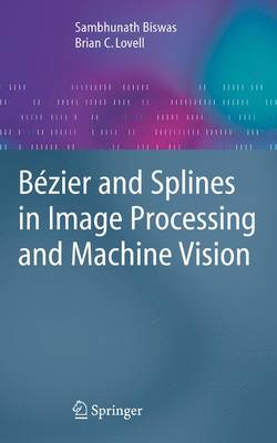Bezier and Splines in Image Processing and Machine Vision (Paperback)