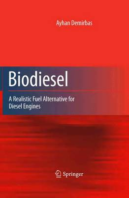 Biodiesel: A Realistic Fuel Alternative for Diesel Engines (Paperback)