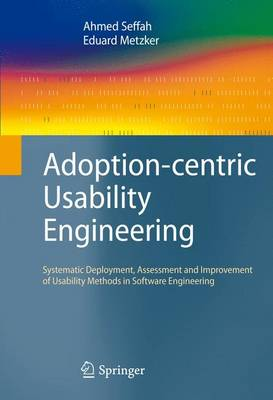 Adoption-centric Usability Engineering: Systematic Deployment, Assessment and Improvement of Usability Methods in Software Engineering (Paperback)