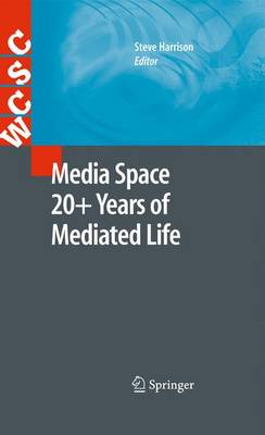 Media Space 20+ Years of Mediated Life - Computer Supported Cooperative Work (Paperback)