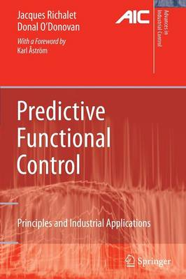 Predictive Functional Control: Principles and Industrial Applications - Advances in Industrial Control (Paperback)