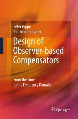 Design of Observer-based Compensators: From the Time to the Frequency Domain (Paperback)