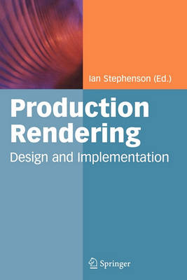 Production Rendering: Design and Implementation (Paperback)
