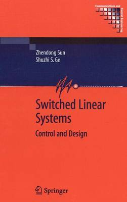 Switched Linear Systems: Control and Design - Communications and Control Engineering (Paperback)