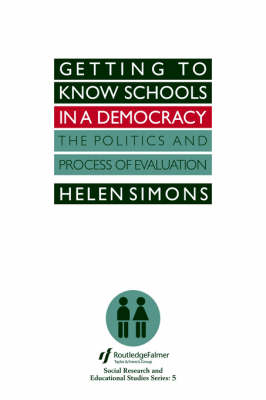 Getting To Know Schools In A Democracy: The Politics And Process Of Evaluation (Paperback)