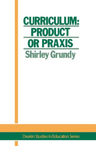 Curriculum: Product Or Praxis? (Hardback)