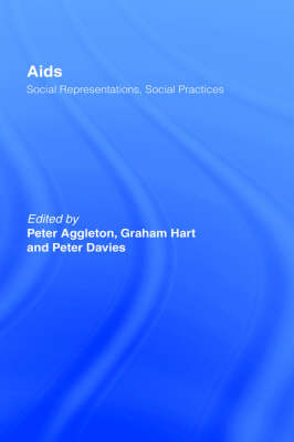 AIDS: Social Representations And Social Practices - Social Aspects of AIDS (Hardback)