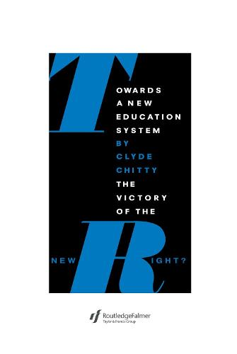 Towards A New Education System: The Victory Of The New Right? (Hardback)