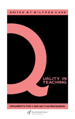 Quality In Teaching: Arguments For A Reflective Profession (Paperback)